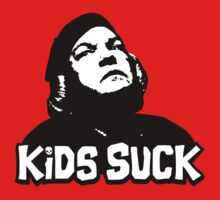 Kids Suck! by shirtypants