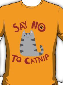 Say No to Catnip T-Shirt