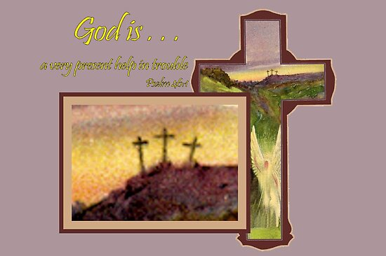 God is a Very Present Help in Trouble by aprilann