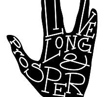 Typography- Live Long & Prosper by Sarah Hendricks