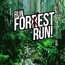 Run, Forest, Run! by Mesmaeker