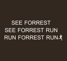 See Forrest, See Forrest Run, Run Forrest Run by TeesBox