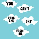 Can't take the sky. by nimbusnought