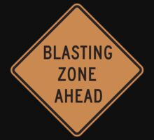 Blasting Zone Ahead by Bear Pound