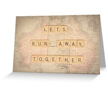 Lets Run Away Together... Greeting Card