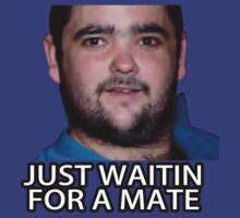 Just Waitin for a Mate by Dannydoesrock