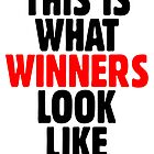 This is what winners look like by theshirtshops