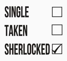 Single, Taken, Sherlocked by rexannakay