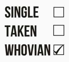 Single, Taken, Whovian by rexannakay