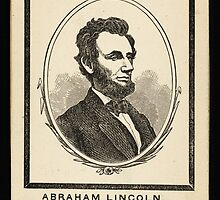 In Memoriam! Abraham Lincoln, President of the United States by Adam Asar