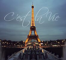 """C'est La Vie"" Eiffel Tower - Paris, France by Megan Schatzman"