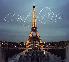 """""""C'est La Vie"""" Eiffel Tower - Paris, France by Megan Schatzman"""