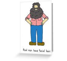 Real men have beards. Greeting Card