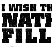 I wish this was Nathan Fillion - Black Ink Edition Sticker
