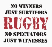 NO WINNERS JUST SURVIVORS RUGBY by JAYSA2UK