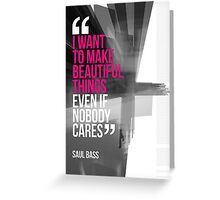 Creative Quote Design 001 Saul Bass Greeting Card