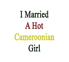 I Married A Hot Cameroonian Girl Photographic Print