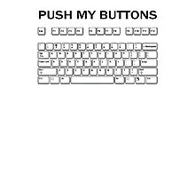 Push my Buttons Photographic Print