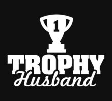 Trophy husband by LaundryFactory