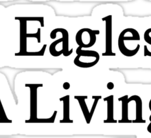 My Boyfriend Doesn't Heal Eagles For A Living He Does It For Fun Sticker