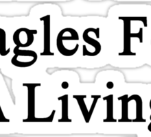 My Wife Doesn't Heal Eagles For A Living She Does It For Fun Sticker