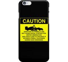Caution! Formula One Addict! iPhone Case/Skin