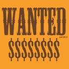 WANTED $$$$$$$ by Sam Cain