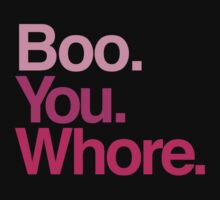 Boo You Whore by RexLambo