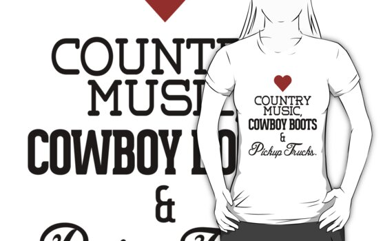 Love Country Music, Cowboy Boots and Pickup Trucks by RexLambo