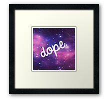 Outer Space is Dope Framed Print