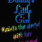 Daddy&#x27;s Little Girl by SprayPaint