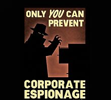 Only You Can Prevent Corporate Espionage by Rozziland
