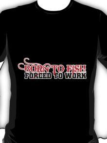 FISHING - BORN TO FISH T-Shirt