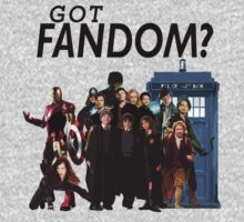 Got Fandom? by AdvOfRoadkill