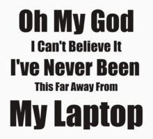 Oh My God My Laptop by Sarcasmic
