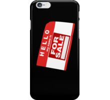 Hello My Name is For Sale  iPhone Case/Skin