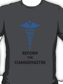 REFORM THE CHARGEMASTER T-SHIRT T-Shirt