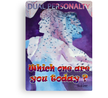 DUAL PERSONALITY Canvas Print