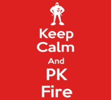 Keep Calm and PK Fire by lucabratsi16