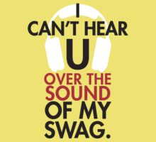I Can't Hear U Over the Sound of my Swag. by Maestro Hazer