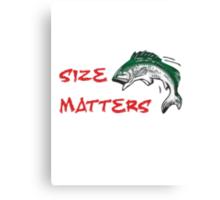 SIZE MATTERS FISHING T Canvas Print