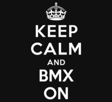 Keep Calm and Bmx On by Yiannis  Telemachou