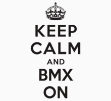 Keep Calm and Bmx On (white) by Yiannis  Telemachou