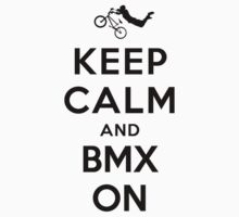 Keep Calm and Bmx On (Alternative white) by Yiannis  Telemachou