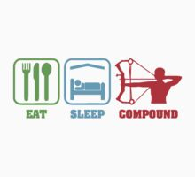 EAT SLEEP COMPOUND by JAYSA2UK