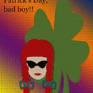 Happy Saint Patrick&#x27;s Day, bad boy!!  From your favorite redhead.  (greeting card dedicated to my hubby) by Deborah Lazarus