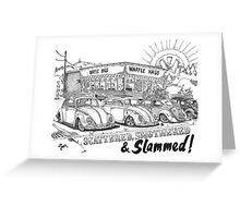 Waffle Haus .................. Scattered , Smothered & Slammed Greeting Card