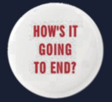 How's it going to end - small pin design by tnoteman557