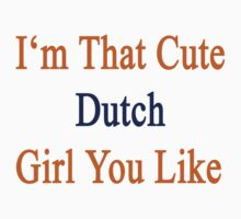 I'm That Cute Dutch Girl You Like by supernova23