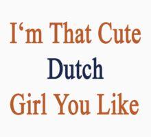I'm That Cute Dutch Girl You Like by supernova23